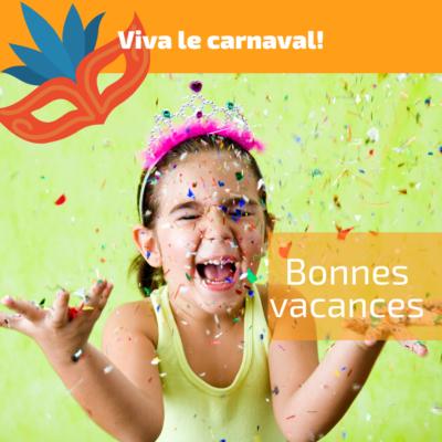 Bonnes vacances de carnaval!